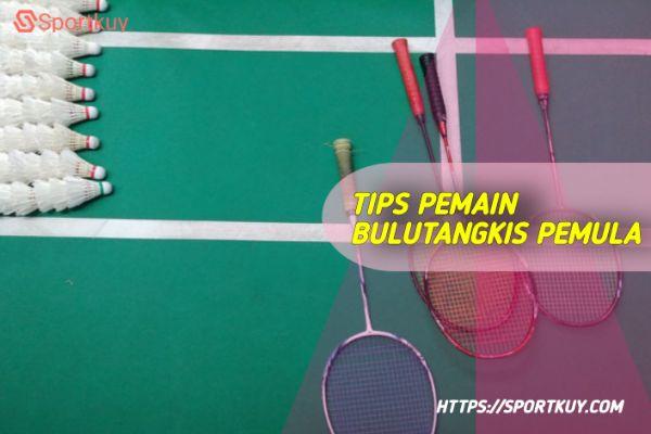 tips untuk pemain bulutangkis pemula