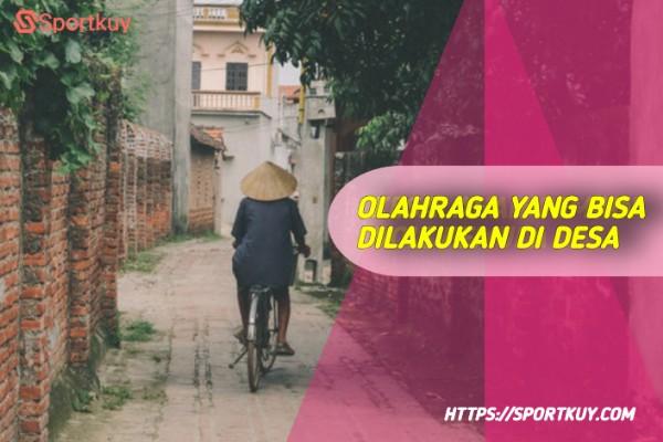 olahraga yang bisa dilakukan di desa