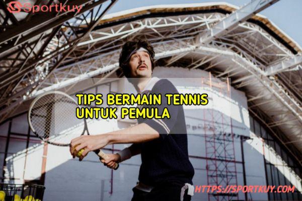 Tips bermain Tennis untuk pemula